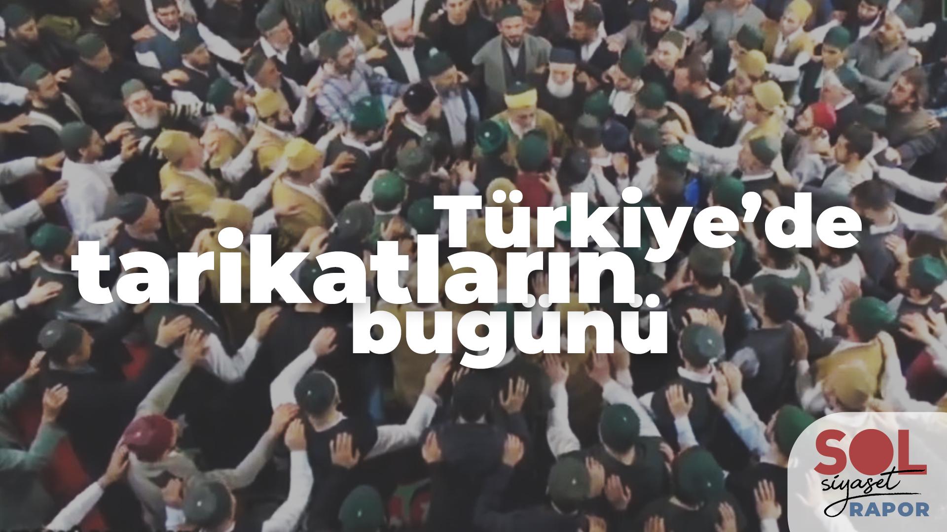 Rapor: Türkiye'de Tarikatların Bugünü