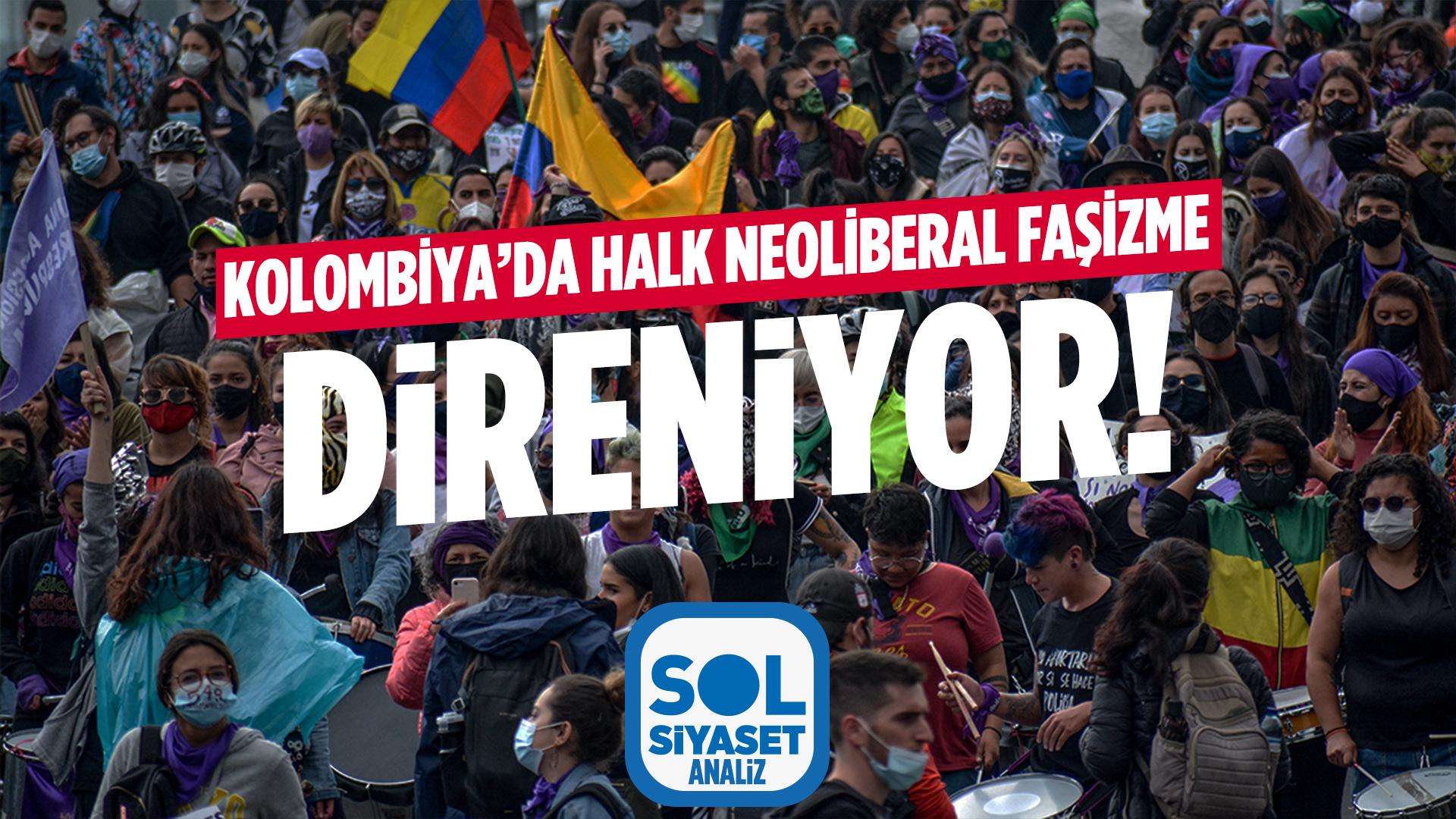 Kolombiya'da Halk Neoliberal Faşizme Direniyor – Analiz