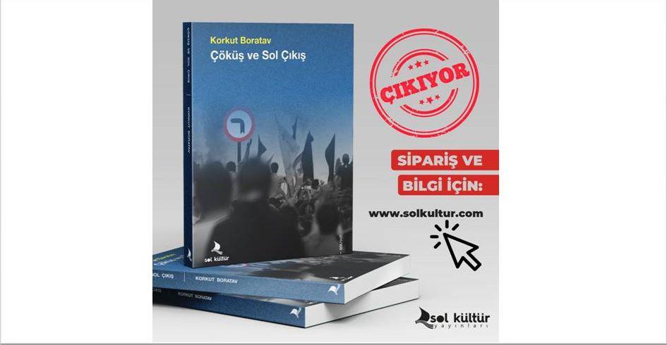Çöküş ve SOL Çıkış Korkut Boratav'ın Yeni Kitabı Çıktı
