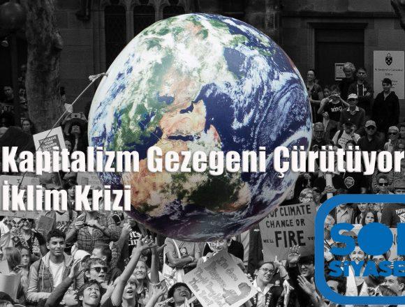 Kapitalizm Gezegeni Çürütüyor: İklim Krizi