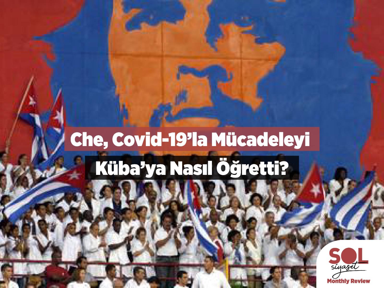 CHE, Covid-19'la Mücadeleyi Küba'ya Nasıl Öğretti? – Don Fitz
